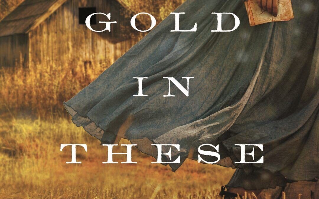 Cover Reveal! The Gold in These Hills